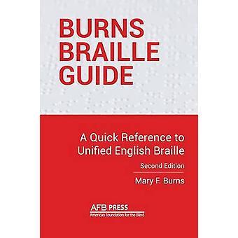 Burns Braille Guide A Quick Reference to Unified English Braille by Burns & Mary F.