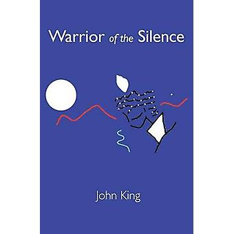 Warrior of the Silence by King & John