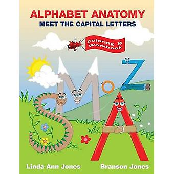 ALPHABET ANATOMY Coloring  Workbook  Meet the Capital Letters by Jones & Linda Ann
