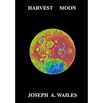 Harvest Moon by Wailes & Joseph A.