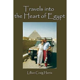 TRAVELS INTO THE HEART OF EGYPT by Harris & Lillian Craig