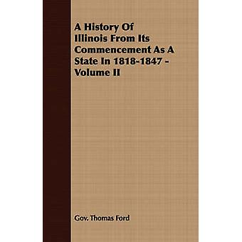 A History Of Illinois From Its Commencement As A State In 18181847  Volume II by Ford & Gov. Thomas