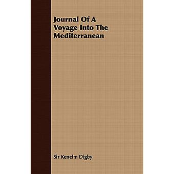 Journal of a Voyage Into the Mediterranean by Digby & Kenelm