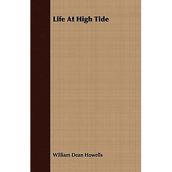 Life at High Tide by Howells & William Dean