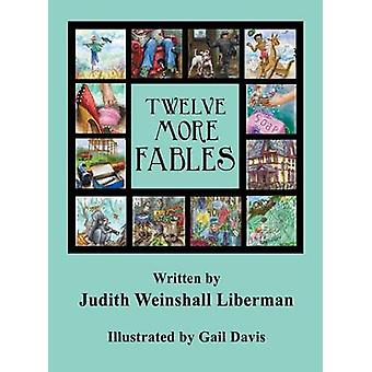 Twelve More Fables by Liberman & Judith Weinshall
