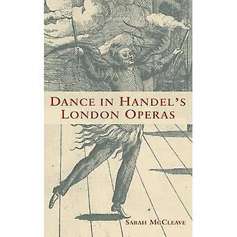 Dance in Handels London Operas by McCleave & Sarah