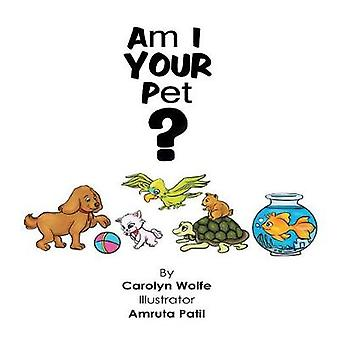Am I Your Pet by Wolfe & Carolyn