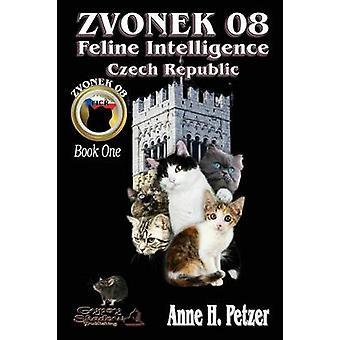 Zvonek 08 Feline Intelligence Czech Republic Book One by Petzer & Anne H.