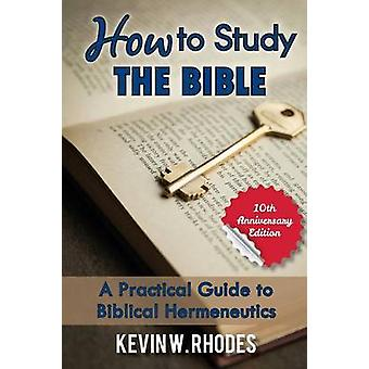 How To Study The Bible by Rhodes & Kevin W