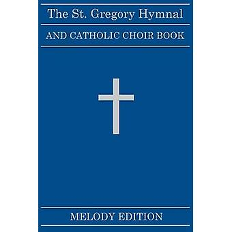 The St. Gregory Hymnal and Catholic Choir Book Melody Edition by Montani & Nicola A