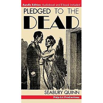 Pledged to the Dead A classic pulp fiction novelette first published in the October 1937 issue of Weird Tales Magazine A Jules de Grandin story by Quinn & Seabury