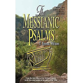Messianic Psalms by Wilson & T. Ernest