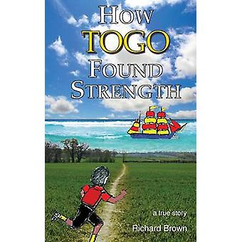 How Togo Found Strength by Brown & Richard