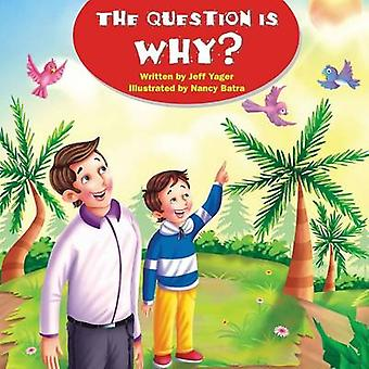 The Question Is Why by Yager & Jeff