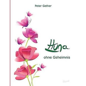 HUNA OHNE GEHEIMNIS by Gether & Peter
