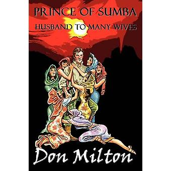 Prince of Sumba Husband to Many Wives by Milton & Don