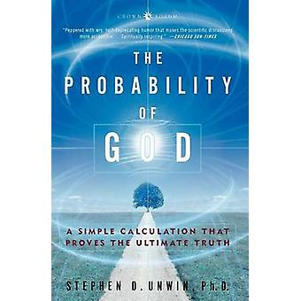 The Probability of God by Unwin