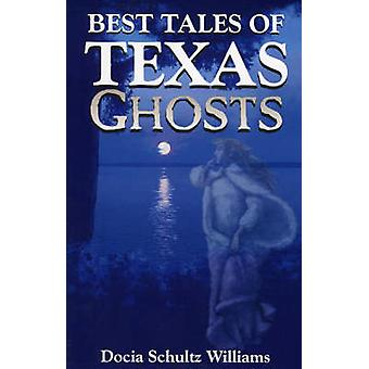 Best Tales of Texas Ghosts by Williams & Docia Schultz