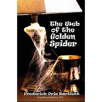 The Web of the Golden Spider by Bartlett & Frederick Orin