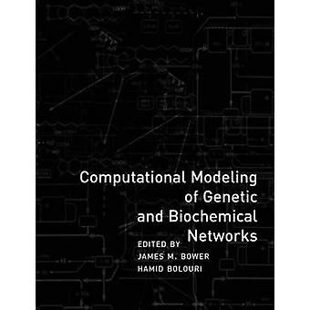 Computational Modeling of Genetic and Biochemical Networks by James M