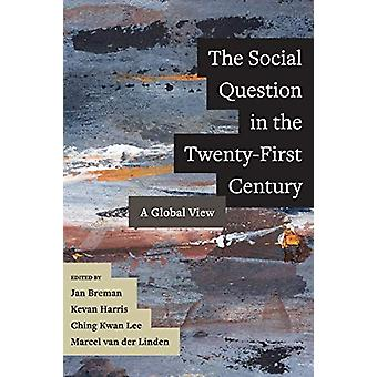 The Social Question in the Twenty-First Century - A Global View by Jan