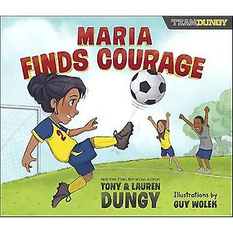 Maria findet Mut - A Team Dungy Story About Soccer von Tony Dungy -