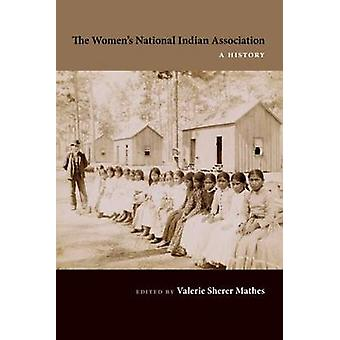 The Women's National Indian Association - A History by Valerie Sherer