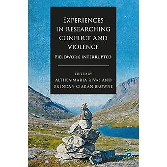 Experiences in Researching Conflict and Violence - Fieldwork Interrupt