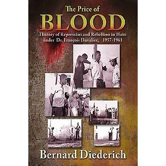 The Price of Blood - History of Repression and Rebellion in Haiti Unde