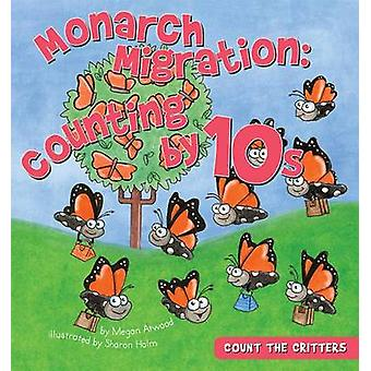 Monarch Migration - Counting by 10s by Megan Atwood - 9781616418540 Bo
