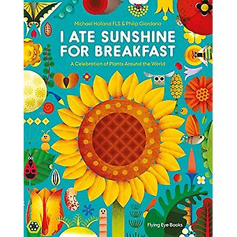 I Ate Sunshine for Breakfast by Michael Holland - 9781911171188 Book