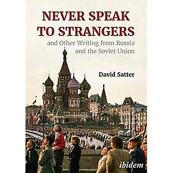 Never Speak to Strangers and other writing from Russia and the Soviet