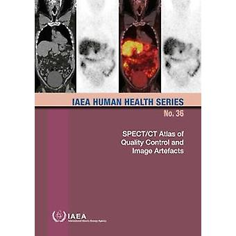 SPECT/CT Atlas of Quality Control and Image Artefacts par International