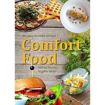 Comfort Food 80 Easy to Make Recipes by Michael Swamy - 9789385273988