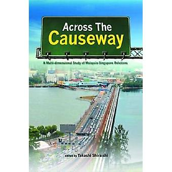 Across the Causeway - A Multi-dimensional Study of Malaysia-Singapore