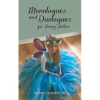 Monologues and Duologues for Young Actors by Jeffrey Grenfell-Hill -