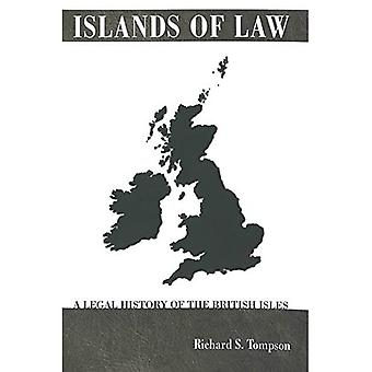 Islands of Law: A Legal History of the British Isles: 40 (Studies in Modern European History)