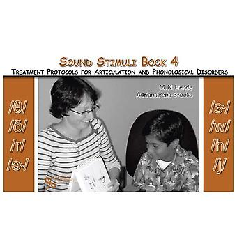 Sound Stimuli for the sounds th -voiced th -unvoiced /r/ er -stressed Er -unstressed /w/ /h/ /j/: Volume 4 for Assessment and Treatment Protocols for Articulation and Phonological Disorders