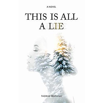 This Is All A Lie by Thomas Trofimuk - 9781927855775 Book