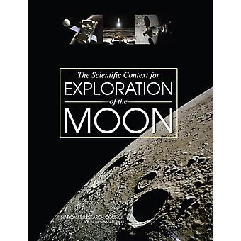 The Scientific Context for Exploration of the Moon by National Resear