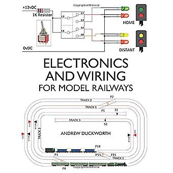 Electronics and Wiring for Model Railways by Andrew Duckworth - 97817