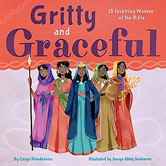 Gritty and Graceful - 15 Inspiring Women of the Bible by Caryn Rivaden