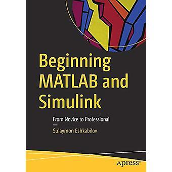 Beginning MATLAB and Simulink - From Novice to Professional by Sulaymo