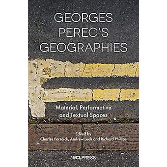 Georges Perecs Geographies by Edited by Charles Forsdick & Edited by Andrew Leak & Edited by Richard Phillips