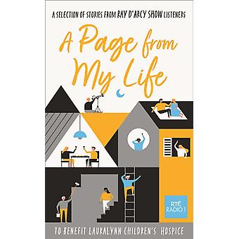 A Page from My Life A Selection of Stories from Ray DArcy Show Listeners by Selected by Ray D Arcy