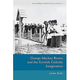 George Mackay Brown en de Schotse katholieke verbeelding (Schotse religieuze culturen)