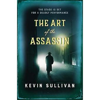 The Art of the Assassin The stage is set for a deadly performance