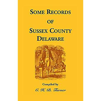 Some Records of Sussex County - Delaware by C H Turner - 978155613249