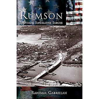 Rumson - - Shaping a Superlative Suburb by Randall Gabrielan - 97815897