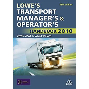Lowes Transport Managers and Operators Handbook 2018 by David Lowe & Clive Pidgeon